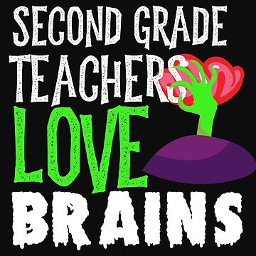 2nd Grade Teachers Love Brains Funny Halloween Teacher Tshirt Funny Holiday Scary Teacher Tee School by normaltshirts