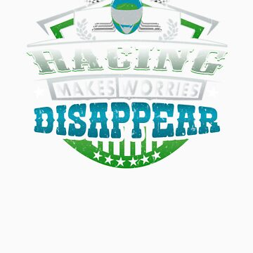 Racing Makes Worries Disappear Athlete Gift by orangepieces