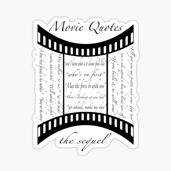Movie Quotes (Tee shirt) the sequel Sticker