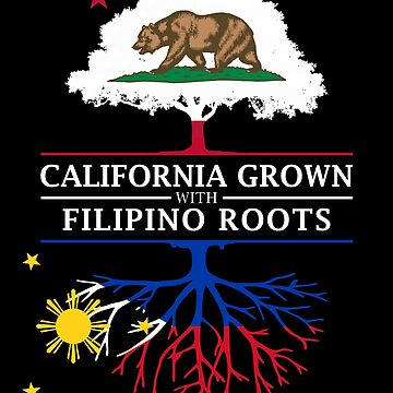 California Grown with Filipino Roots by ockshirts