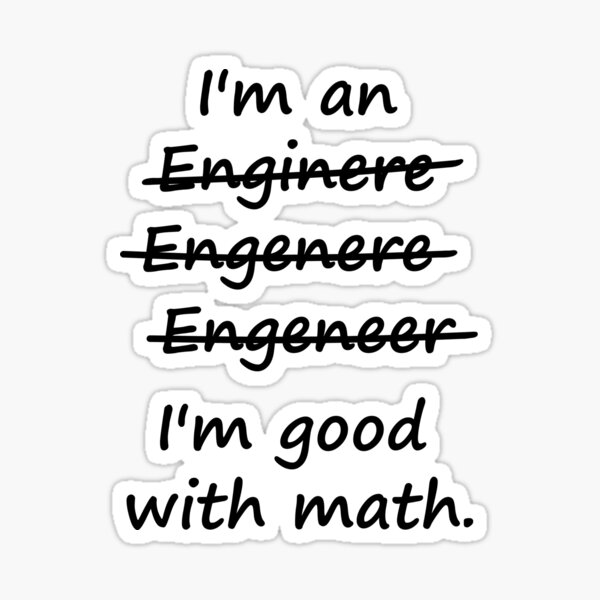 I'm an Engineer I'm Good at Math Sticker