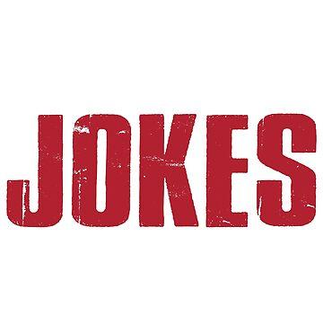 I Got Jokes by BiagioDeFranco