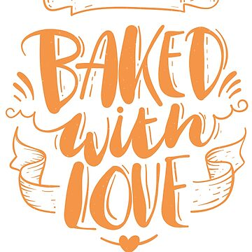 Baked With Love by BiagioDeFranco