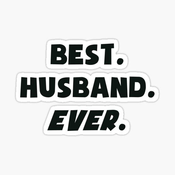 I Love My Worlds Best Husband Ever Sticker