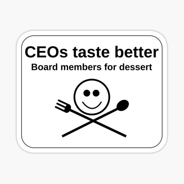 CEOs taste better Sticker