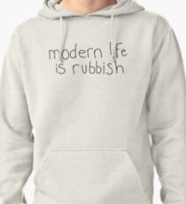 modern life is rubbish Pullover Hoodie