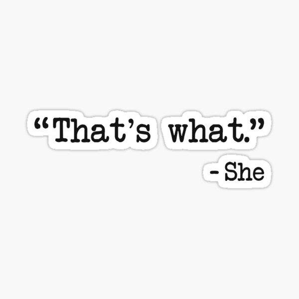 That's What She Said Quote Sticker
