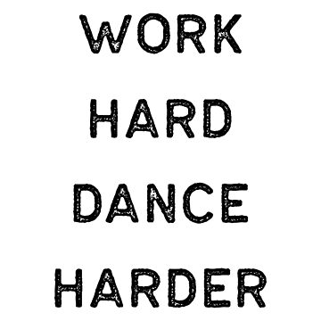 Dancing Shirt Work Hard Dance Harder Black Tap Ballet Cute Gift Hip Hop by threadsmonkey