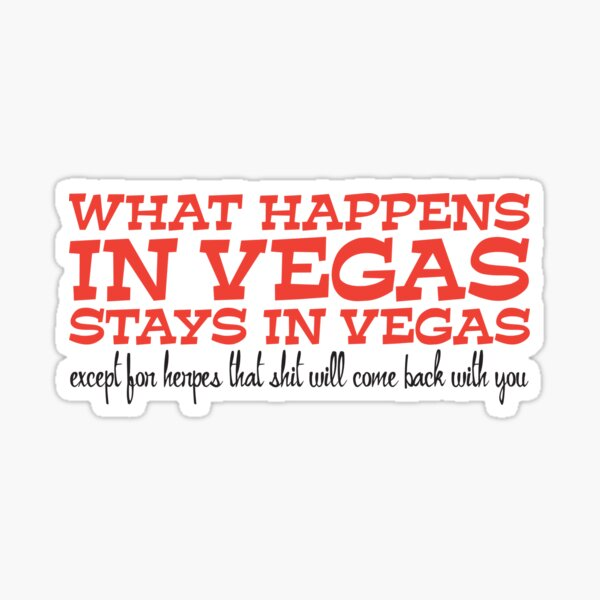 What Happens In Vegas Stickers Redbubble