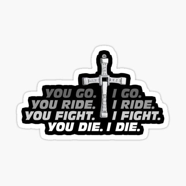 GO. RIDE. FIGHT. DIE. Sticker