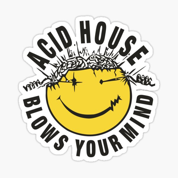 Acid House Blows Your Mind Sticker