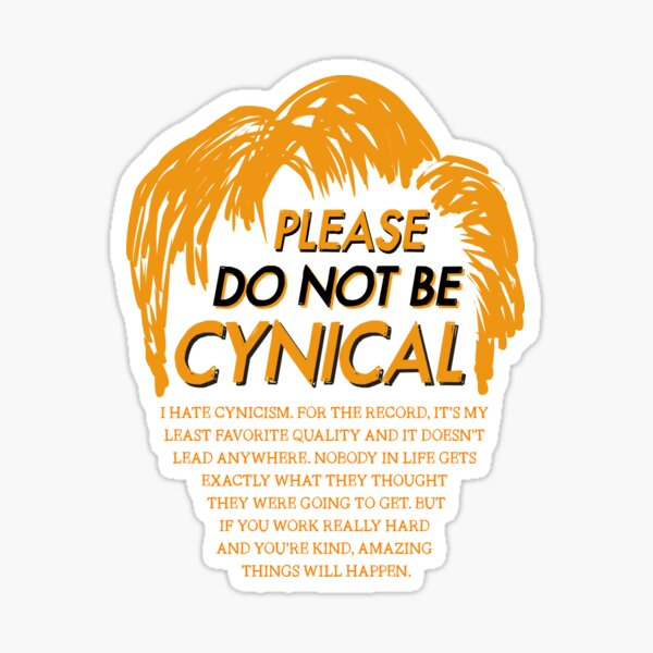 Please Do Not Be Cynical Sticker