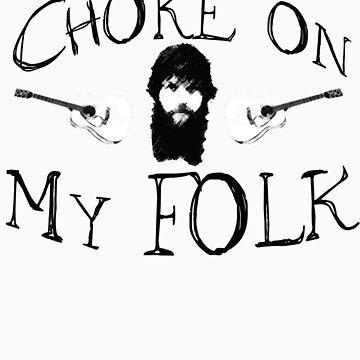 Choke on My FOLK! by rybetton
