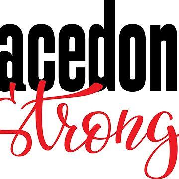 Macedonia Strong Macedonia Raised Me by ProjectX23
