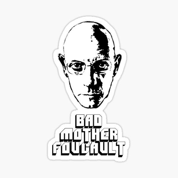 Bad Mother Foucault Sticker