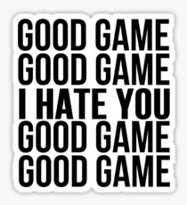 Pegatina Buen juego te odio