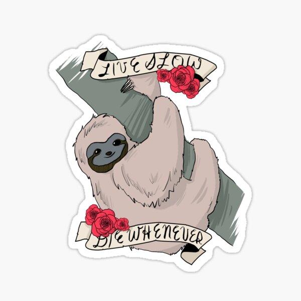 [live slow; die whenever] Sticker