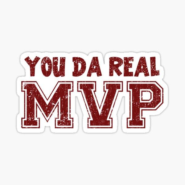 You Da Real MVP Sticker