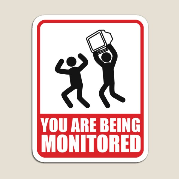 You Are Being Monitored Magnet