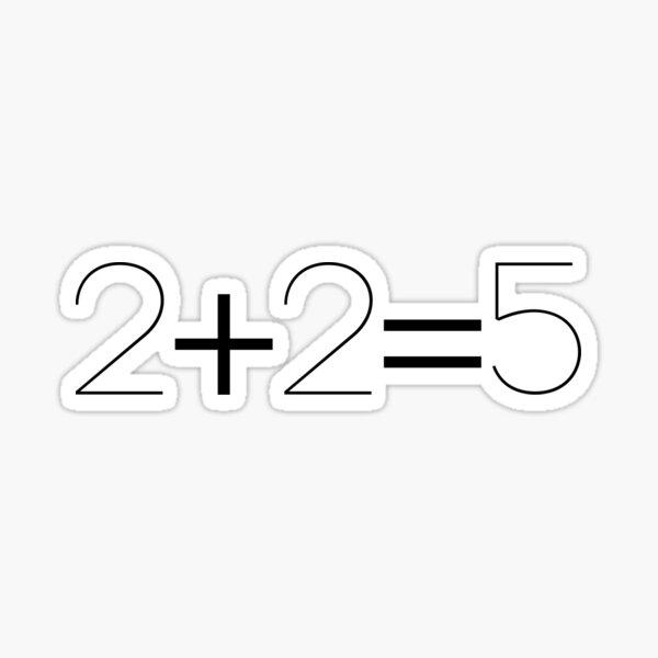 2+2=5  Sticker