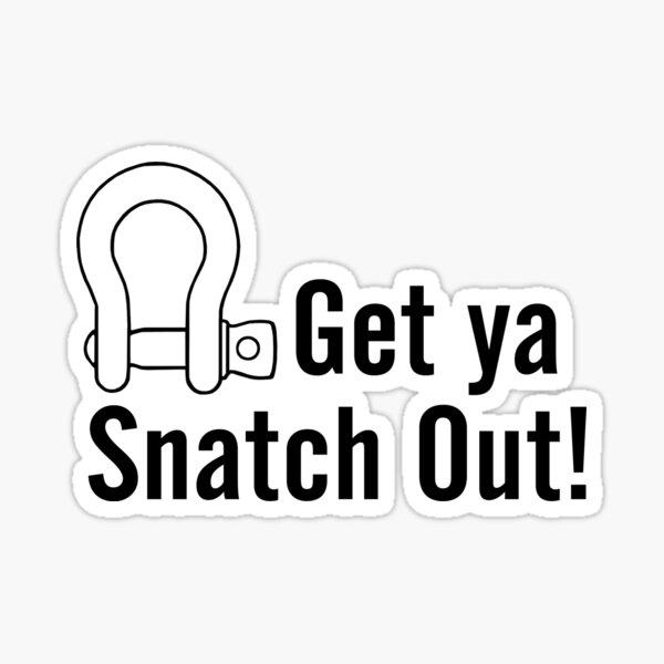 ¡Consigue Ya Snatch Out! Pegatina