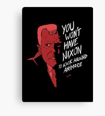 """You Won't Have Nixon To Kick Around Anymore"" Canvas Print"