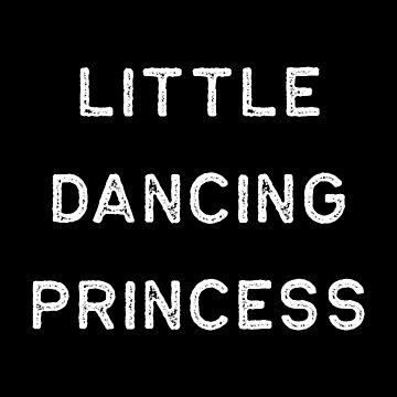 Dancing Shirt Little Dancing Princess White Tap Ballet Cute Gift Hip Hop by threadsmonkey