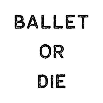 Dancing Shirt Ballet Or Die Black Tap Ballet Cute Gift Hip Hop by threadsmonkey