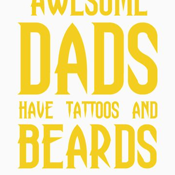 Dad Beard Gifts Awesome Dads have Tattoos and Beards by doggopupper