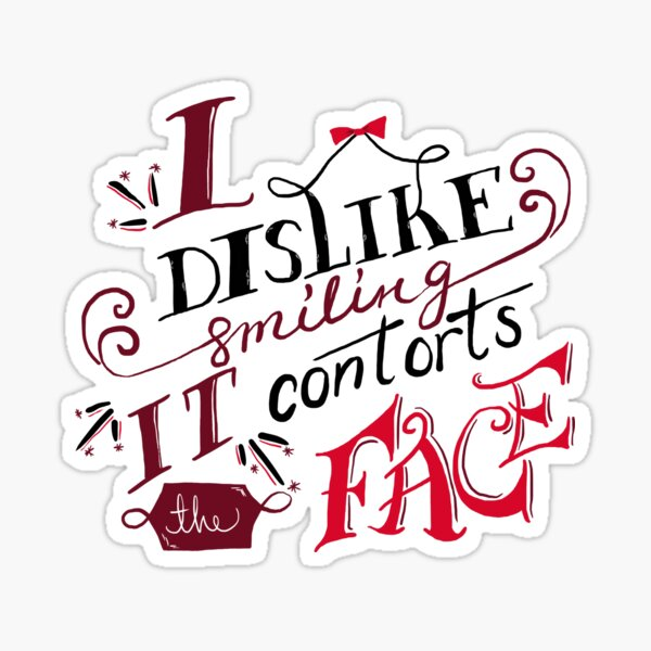 I Dislike Smiling Sticker