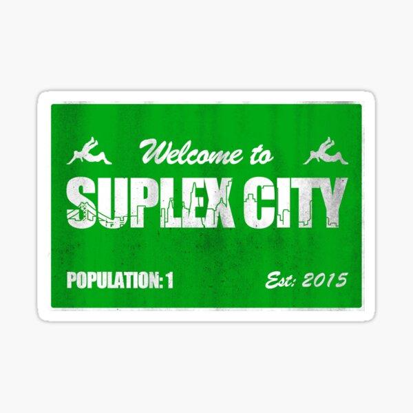 Welcome to Suplex City Pop 1 Sticker