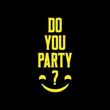 Do you party? by hypnotzd