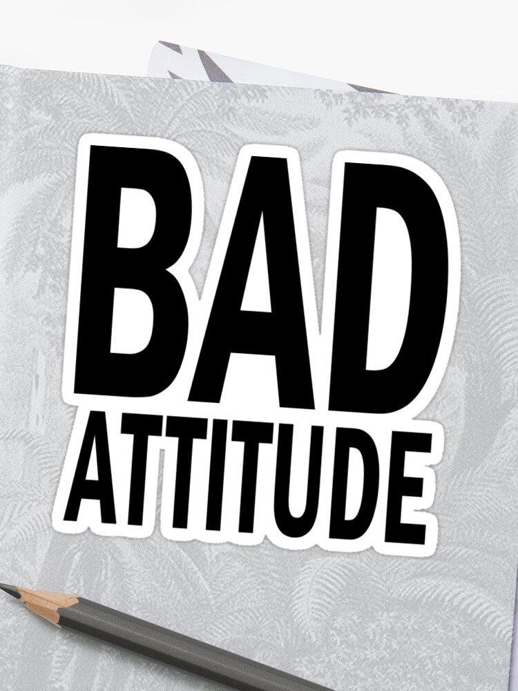BAD attitude  | Sticker
