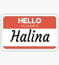 Halina Name Label  Hello My Name Is Halina Gift For Halina or for a female you know called Halina Sticker