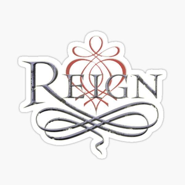 Reign Sticker
