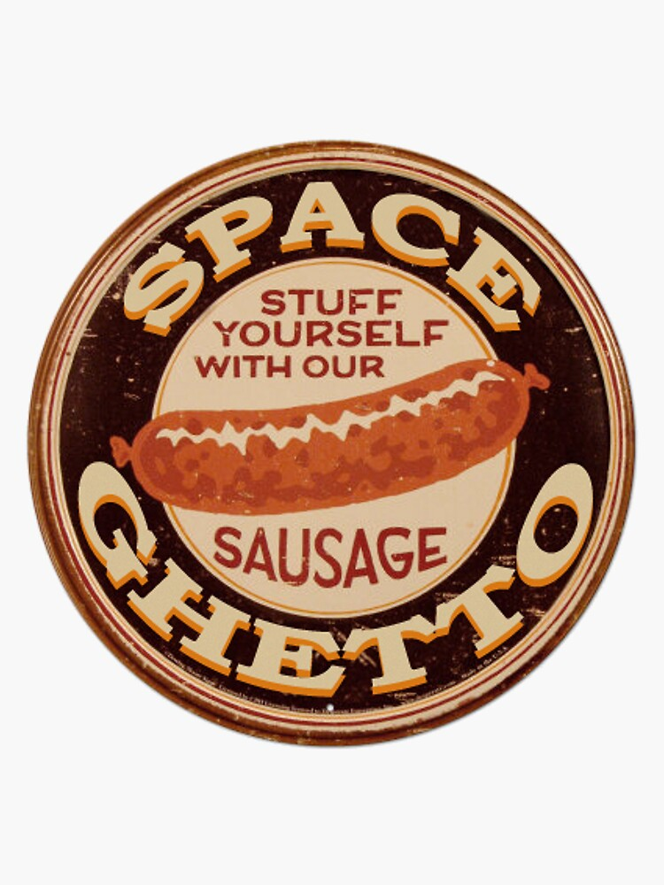 SpaceGhetto Sausage by nigamajiga