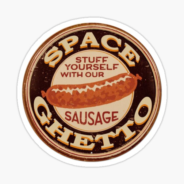 SpaceGhetto Sausage Sticker