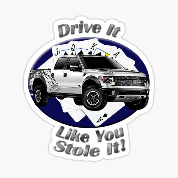 Ford F-150 Truck Drive It Like You Stole It Sticker