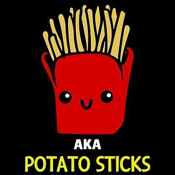 AKA Potato Sticks Cute Fries Pun by DogBoo