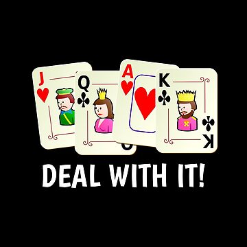 Deal With It Funny Playing Card Pun by DogBoo