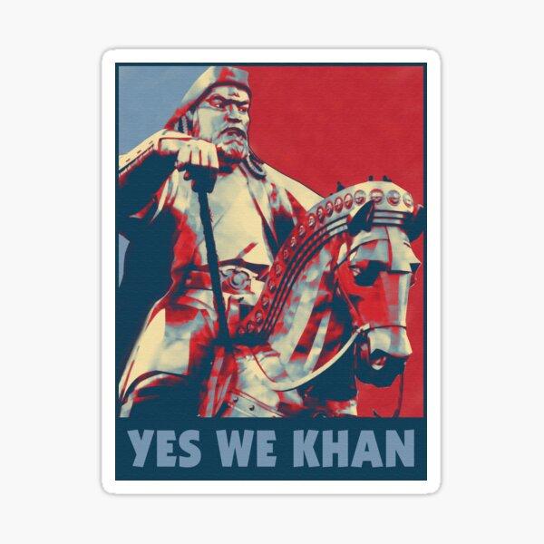 Yes We Khan Sticker