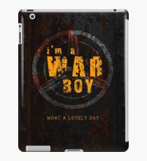 I'm a War boys  iPad Case/Skin