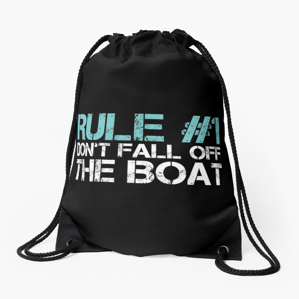 Rule #1 Don't Fall Off the Boat Drawstring Bag
