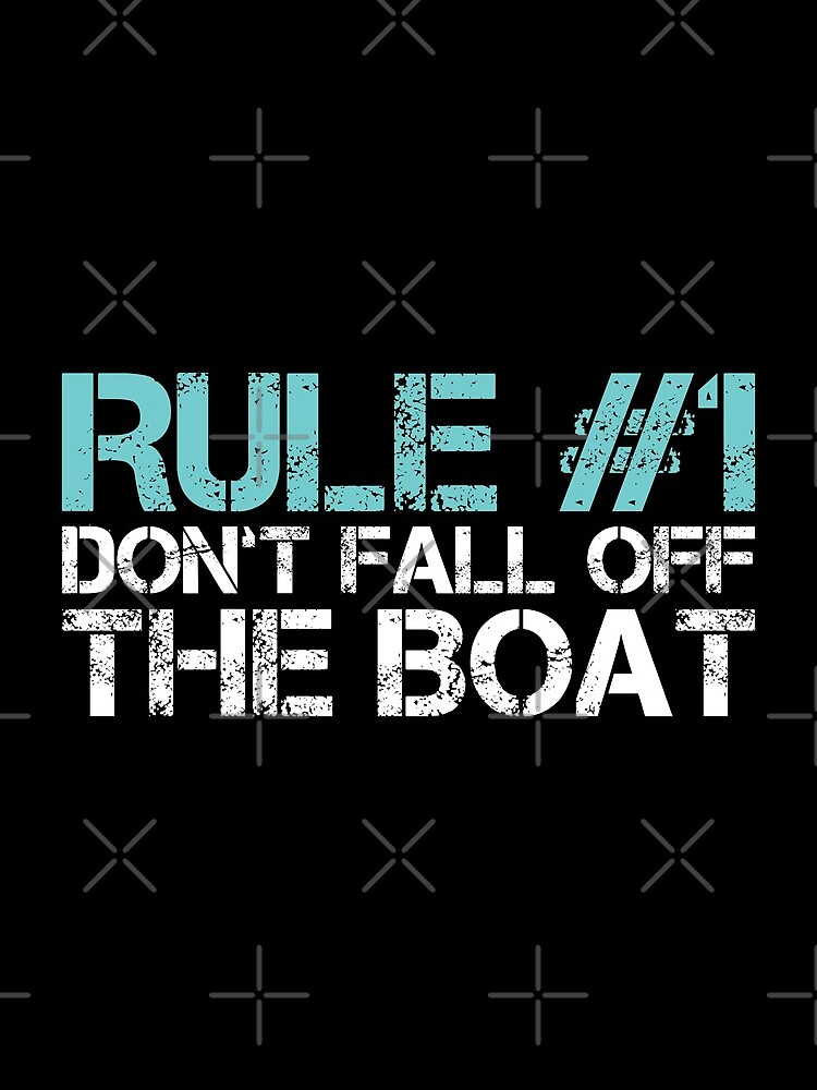 Rule #1 Don't Fall Off the Boat by EstelleStar
