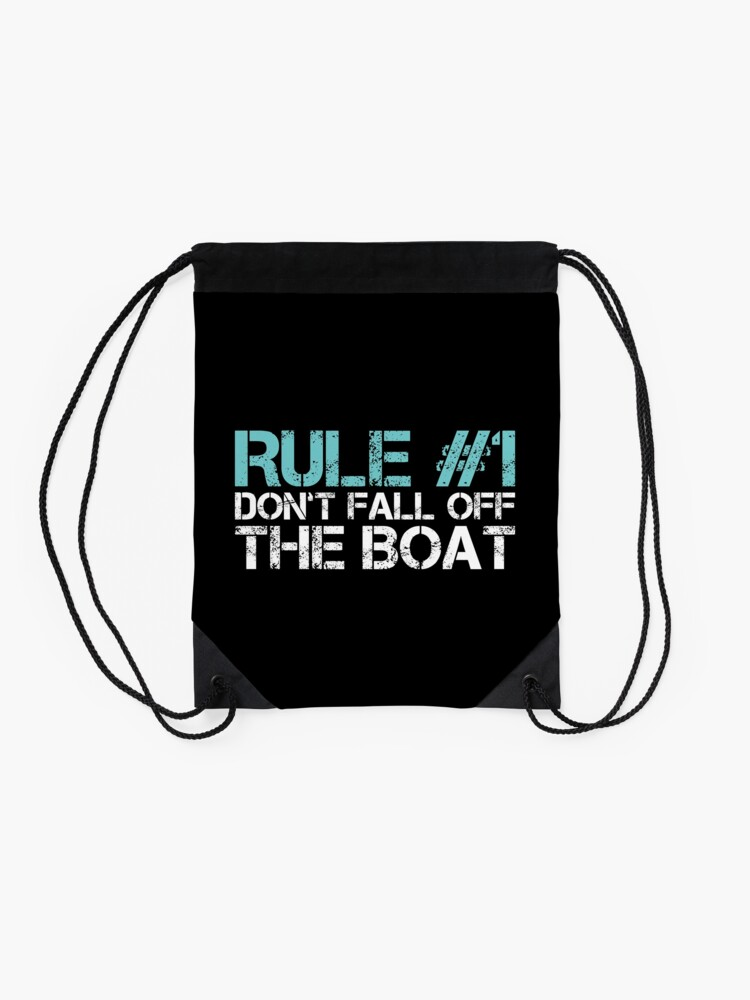 Alternate view of Rule #1 Don't Fall Off the Boat Drawstring Bag