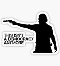 Rick Grimes - This Isn't a Democracy Sticker