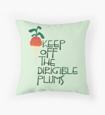 Keep Off the Dirigible Plums Throw Pillow