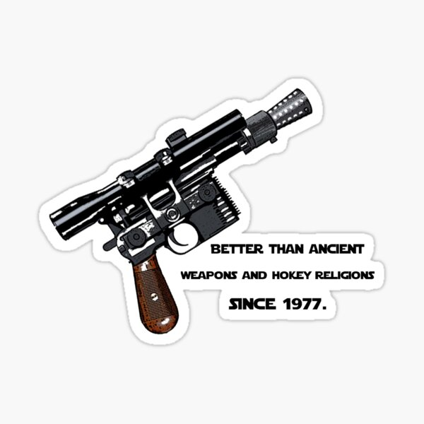 Better than ancient weapons and hokey religions since 1977 Sticker