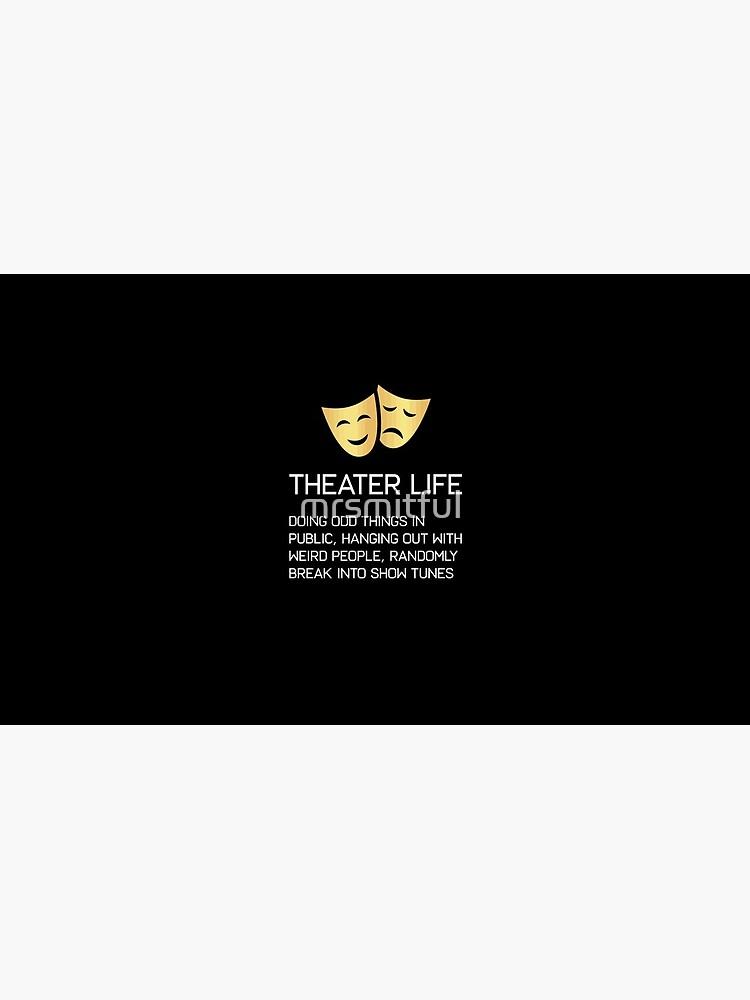 Vida teatral Divertido Teatro musical de Broadway Actriz Actor Drama de mrsmitful