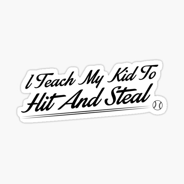 I teach my kids to hit and steal Sticker